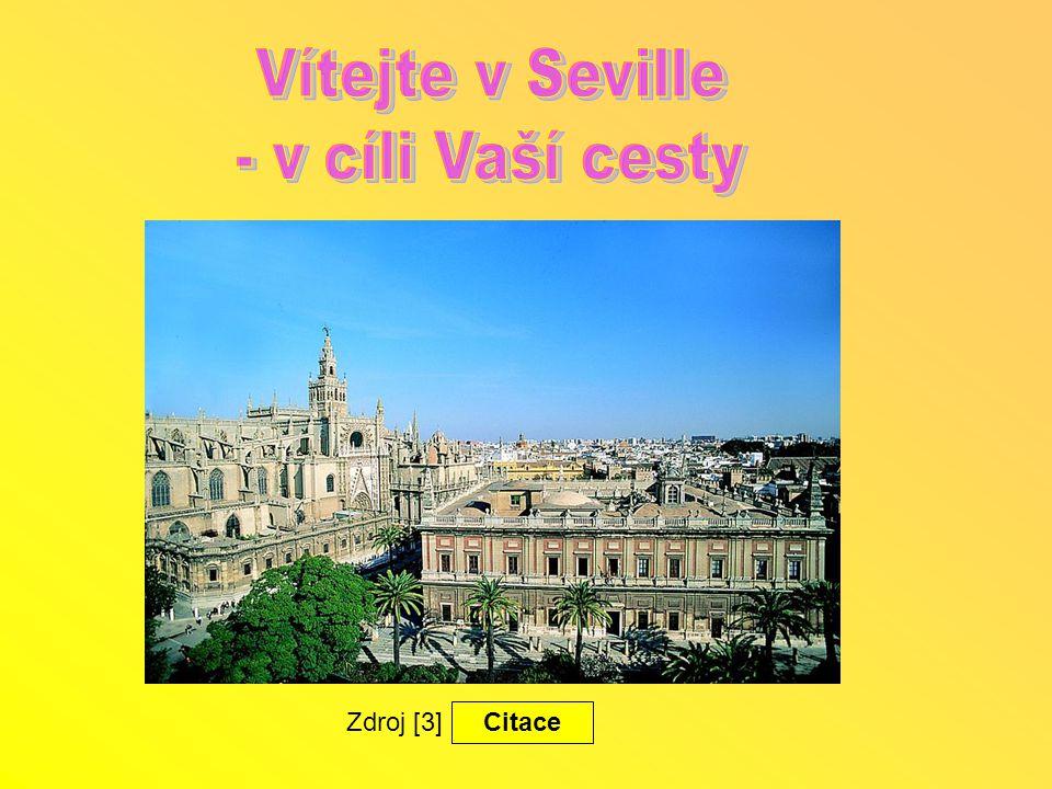 Vítejte v Seville - v cíli Vaší cesty Zdroj [3] Citace